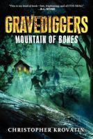 Mountain of bones. (Gravediggers, vol. 1.)