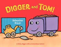 Digger and Tom!