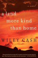 Land More Kind than Home, by Wiley Cash