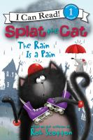 Splat the Cat, the Rain Is A Pain