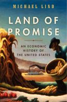 Land of Promise : An Economic History of the United States