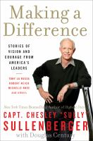 Making A Difference : Stories of Vision and Courage From America's Leaders