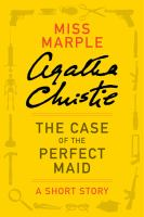 The Case of the Perfect Maid