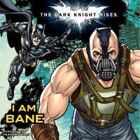 I Am Bane