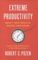 Extreme productivity : boost your results, reduce your hours