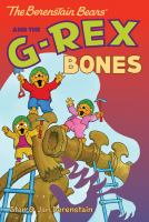 The Berenstain Bears and the G-Rex Bones