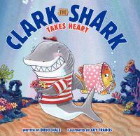 Clark the Shark Takes Heart