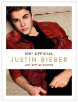 100% official Justin Bieber : just getting started
