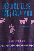 No One Else Can Have You - Hale, Kathleen