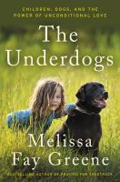 Underdogs : children, dogs, and the power of unconditional love