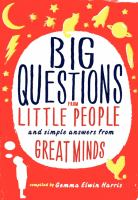 Big Questions From Little People-- and Simple Answers From Great Minds