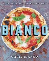 Bianco : Pizza, Pasta, and Other Food I Like