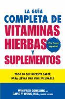 La guía completa de vitaminas, hierbas y suplementos