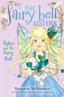 Sylva and the fairy ball [electronic resource] : The Fairy Bell Sisters Series, Book 1.