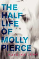 Image: The Half Life of Molly Pierce