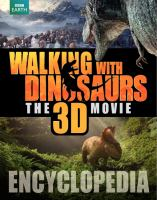 Walking With Dinosaurs, the 3D Movie Encyclopedia