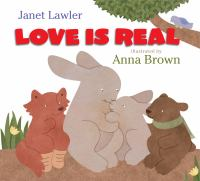 love is real by janet lawler & anna brown