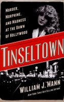 Tinseltown: Murder, Morphine, and Madness at the Dawn of Hollywood, by William Mann