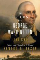The Return of George Washington, 1783-1789
