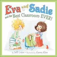 Eva and Sadie and the Best Classroom Ever!