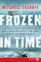 Frozen in time : an epic story of survival and a modern quest for lost heroes of World War II