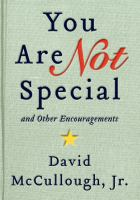 You Are Not Special-- and Other Encouragements