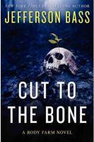 Cut to the Bone : A Body Farm Novel