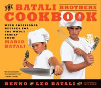 The Batali brothers cookbook : with additional recipes for the whole family from Mario Batali