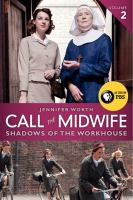 Call the midwife : shadows of the workhouse