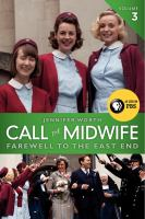 Call the midwife : farewell to the East End