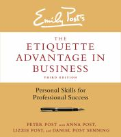 Emily Post's the Etiquette Advantage in Business
