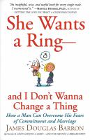 She Wants A Ring-- and I Don't Wanna Change A Thing