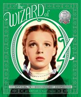 The Wizard of Oz : the official 75th anniversary companion