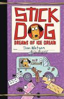 Stick Dog Dreams of Ice Cream