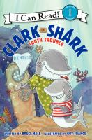 Clark the Shark Tooth Trouble