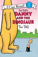 Syd Hoff's Danny and the Dinosaur: Too Tall