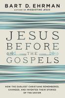 Jesus Before the Gospels