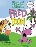 See Fred Run