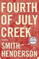 Fourth of July Creek : a novel