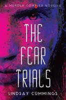 The Fear Trials : A Murder Complex Novel