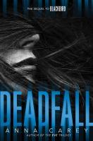 Deadfall : The Sequel to Blackbird