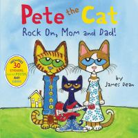 Pete the Cat : Rock On, Mom and Dad!