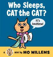 Who Sleeps, Cat the Cat