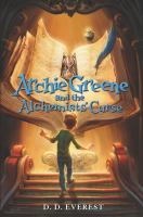 Archie Greene and the Alchemists' Curse