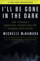 Cover of I'll be gone in the dark : one woman's obsessive