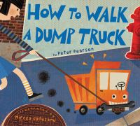 How to Walk your Dump Truck