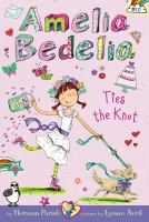Amelia Bedelia Ties the Knot [#10]