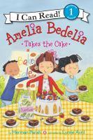 Amelia Bedelia Takes the Cake