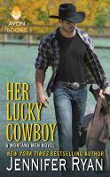 Her Lucky Cowboy : A Montana Men Novel