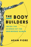 Media Cover for Body Builders : Inside the Science of the Engineered Human